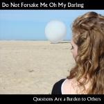 Do Not Forsake Me Oh My Darling 2
