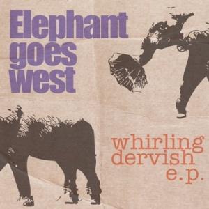 Elephant Goes West-Whirling Dervish
